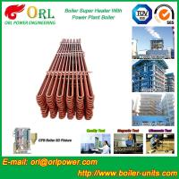 Quality Separately Fired 150M CFB Boiler Capacity Factor Superheater Tubes , Steam Super Heater wholesale