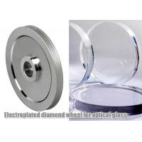 Quality Electroplated Glass Grinding Wheels , Optical Glass Edging Use Abrasive Grinding Disc wholesale