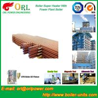 Quality 30MW Unit Steam Super Heater Coils , Convective Superheater In Boiler Once Through wholesale