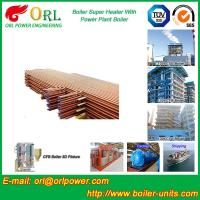 Quality Boiler Unit CFB Boiler Superheater Platen Superheater High Heating Efficiency wholesale
